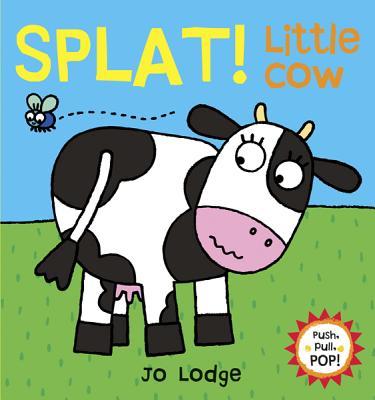 Splat! Little Cow By Lodge, Jo