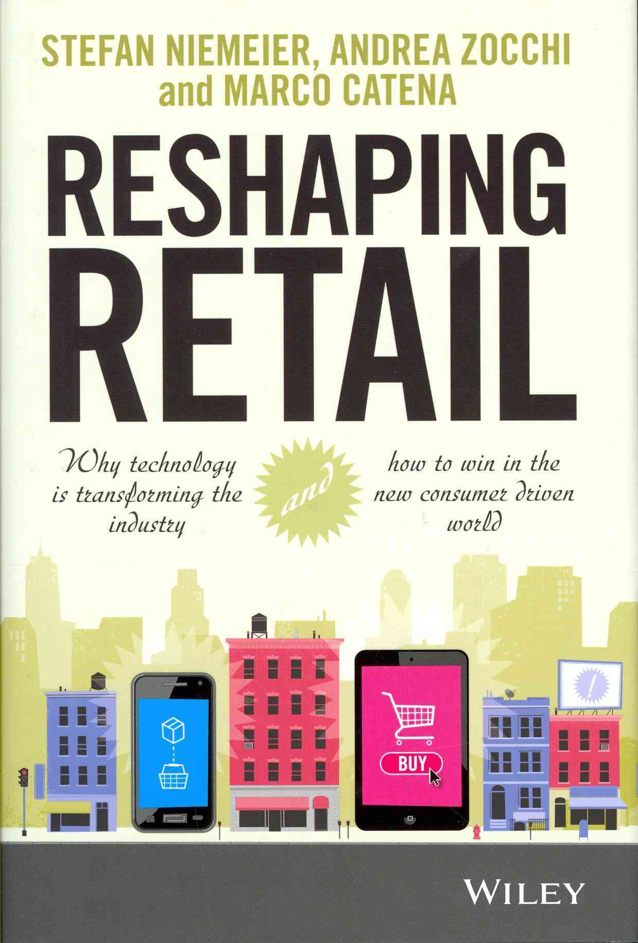 Reshaping Retail By Niemeier, Stefan/ Zocchi, Andrea/ Catena, Marco